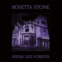 Rosetta Stone - Seems Like Forever - Only 500 Made