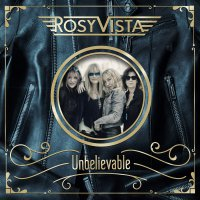 Rosy Vista - Unbelievable