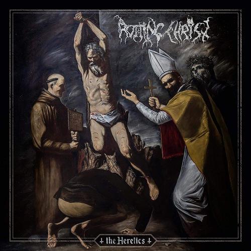 Rotting Chist - The Heretics