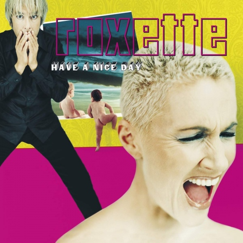 Roxette -Have A Nice Day