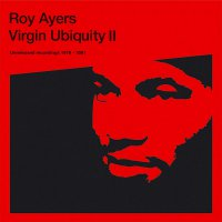 Roy Ayers -Virgin Ubiquity II - Unreleased Recordings 1976 - 1981