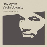 Roy Ayers - Virgin Ubiquity: Unreleased Recordings 1976 - 1981