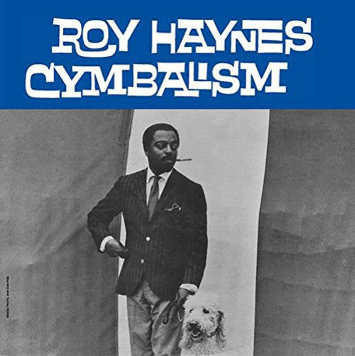 Roy Haynes Cymbalism Upcoming Vinyl August 24 2018