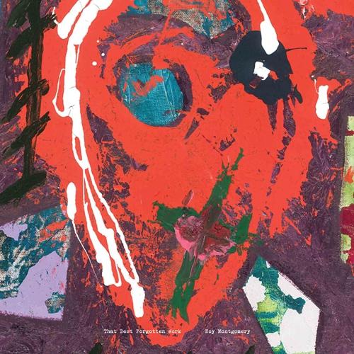 Roy Montgomery - That Best Forgotten Work
