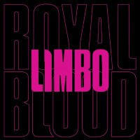 Royal Blood -Limbo