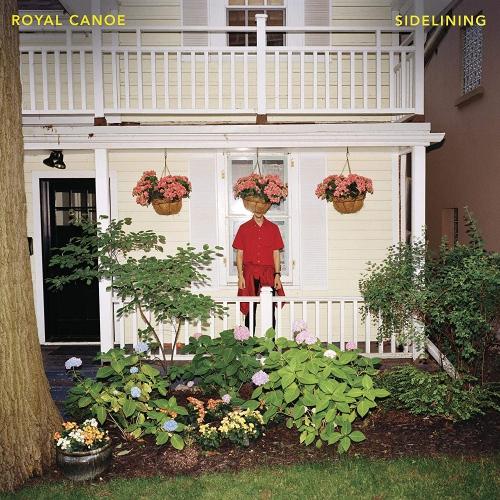 Royal Canoe -Sidelining