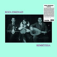 Roza Eskenazi - Rembetissa
