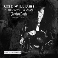 Rozz Williams - In His Own Words - Christian Death & Beyond (Clear)