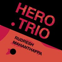 Rudresh Mahanthappa - Hero Trio