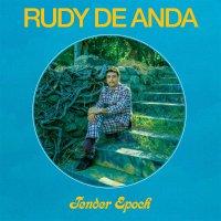 Rudy De Anda -Tender Epoch