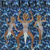 Rupaul - Supermodel Of The World