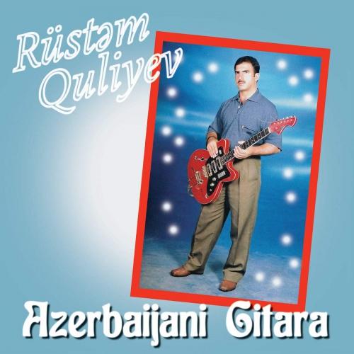 Rustem Quliyev -Azerbaijani Gitara