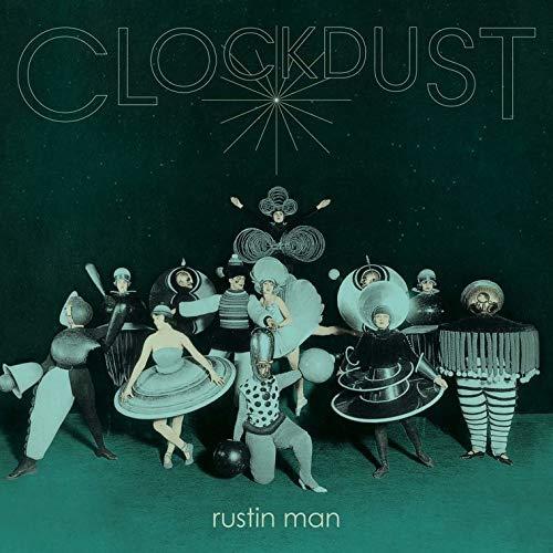 Rustin Man - Clockdust