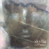 Ruth Goller - Skylla