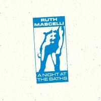 Ruth Mascelli -A Night At The Baths