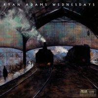 Ryan Adams -Wednesdays