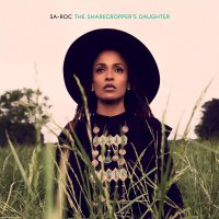 Sa-Roc - The Sharecropper's Daughter