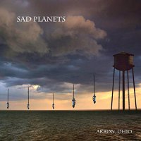 Sad Planets -Akron, Ohio