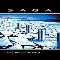 Saga - Pleasure And The Pain