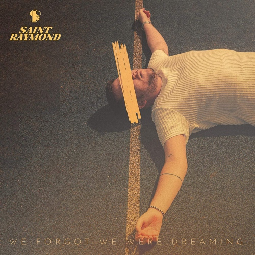 Saint Raymond -We Forgot We Were Dreaming