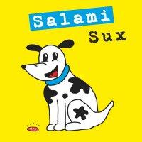 Salami Sux - Salami Sux