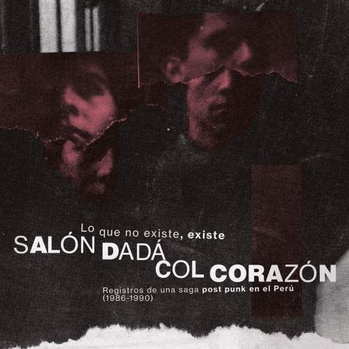 Salon Dada / Col Corazon - Lo Que No Existe, Existe