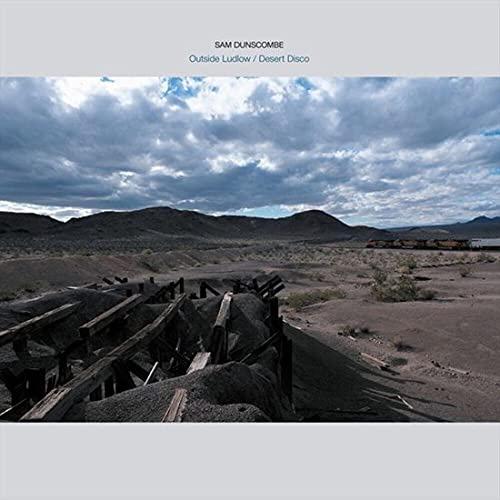 Sam Dunscombe -Outside Ludlow / Desert Disco