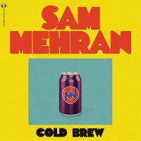 Sam Mehran -Cold Brew