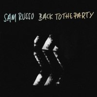 Sam Russo -Back To The Party