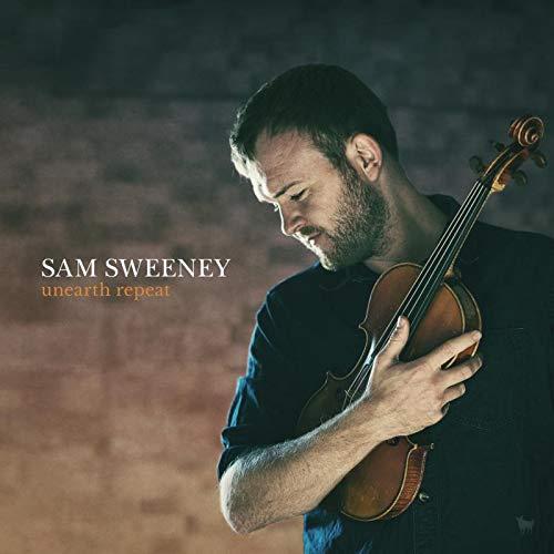 Sam Sweeney - Unearth Repeat
