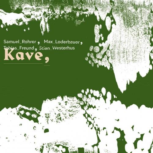 Samuel Rohrer / Max Loderbauer / Stian Westerhus - Kave