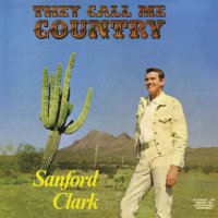 Sanford Clark -They Call Me Country