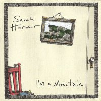 Sarah Harmer -I'm A Mountain