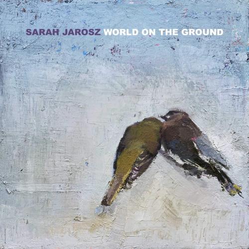 Sarah Jarosz -World On The Ground