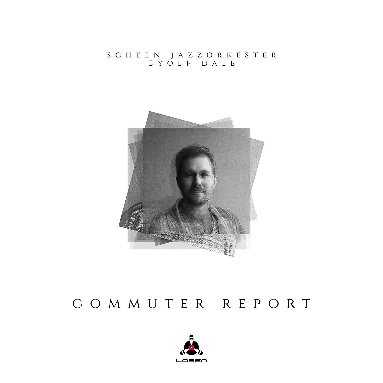 Scheen Jazzorkester - Commuter Report