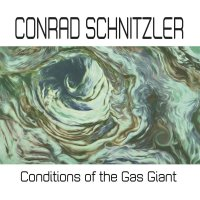 Conrad Schnitzler - Conditions Of The Gas Giant