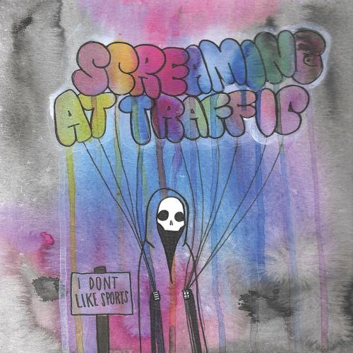Screaming At Traffic - I Don't Like Sports