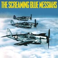 Screaming Blue Messiahs - Good & Gone
