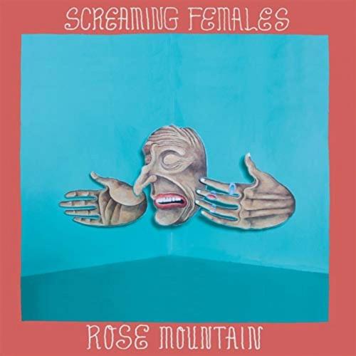 Screaming Females -Rose Mountain