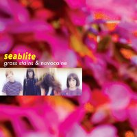 Seablite - Grass Stains And Novocaine