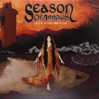 Season Of Arrows -Give It To The Mountain
