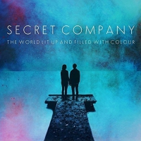 Secret Company - World Lit Up & Filled With Colour