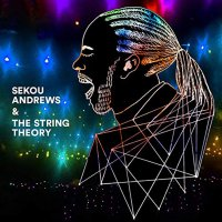 Sekou Andrews + The String Theory - Sekou Andrews + The String Theory