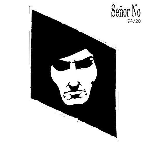 Senor No - 94 / 20