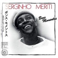 Serginho Meriti - Bon Momentos