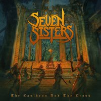 Seven Sisters - Cauldron And The Cross