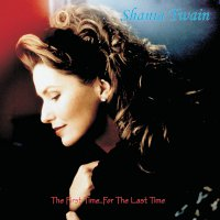 Shania Twain -First Time...for The Last Time