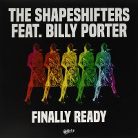 Shapeshifters Feat. Billy Porter -Finally Ready