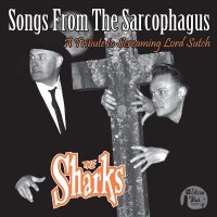 Sharks - Songs From The Sarcophagus