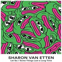 Sharon Van Etten - Let's Go / Somethings Last A Long Time